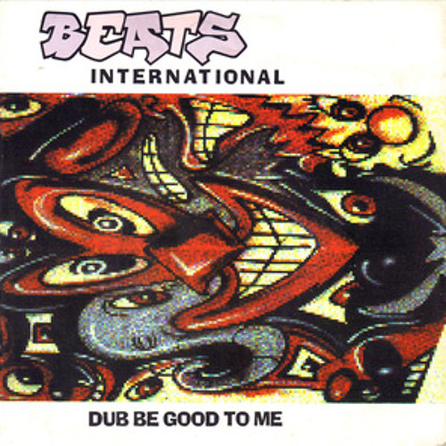BEATS INTERNATIONAL - Dub Be Good To Me ( NACHO CHAPADO OLD SKOOL 2012 REWORK ) FREE DOWNLOAD