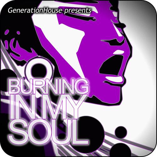 GenerationHouse - Burning In My Soul (Original Mix)