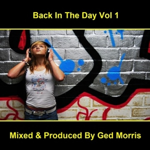 Back In The Day Mix Vol 1 Mixed By Ged Morris