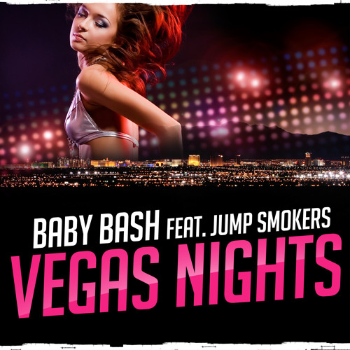 Baby Bash Ft Jump Smokers - Vegas Nights (Dj Danial Extended Hype Remix)