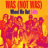 Was (Not Was) - Wheel Me Out (Uart's Dubbed Out Groove Edit) (Official Edit Release on ZE Records)