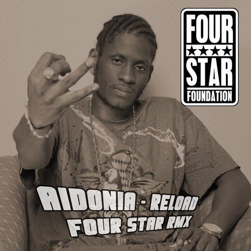 AIDONIA - RELOAD - FERGALICIOUS RMX ★★★★FREE DOWNLOAD★★★★ - FOUR STAR FOUNDATION
