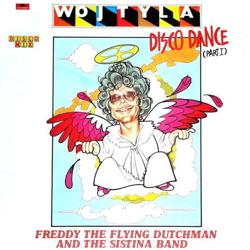 Freddy The Flying Dutchman - Wojtyla Disco Dance (Edit) 320 Free DL