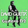 David Guetta Feat. Sia -Titanium (Gustavo D2 Perfect Mix)