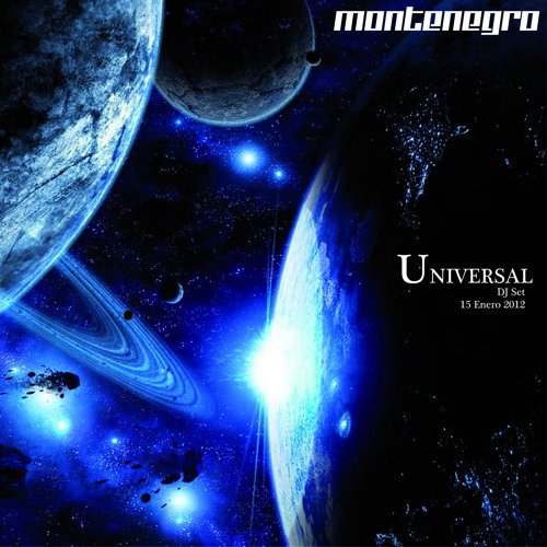 Montenegro - Universal (DJ SET 15 Enero 2012)