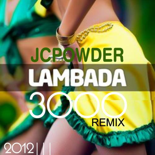 Bassjackers And Ravalero - Lambada 3000 ( JCPowder Springbreak Brasil  2012 Remix )