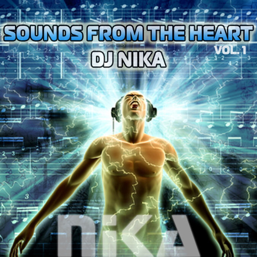 Sounds From The Heart - DJ NIka (Vol.1 - Mix CD, 2012)