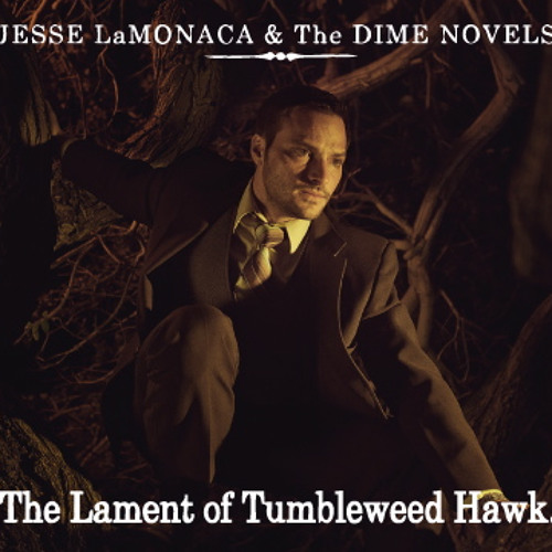 The Lament of Tumbleweed Hawk