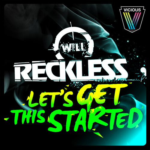 Will Reckless – Lets get this Started (Original Mix)