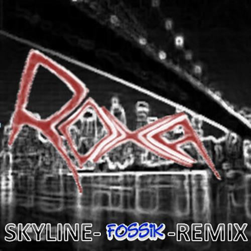 RoXa-Skyline (Fossik Remix)