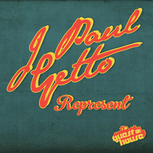 J PAUL GETTO - Represent (Edit) [Represent EP out 01/27/12 on Guesthouse Music]