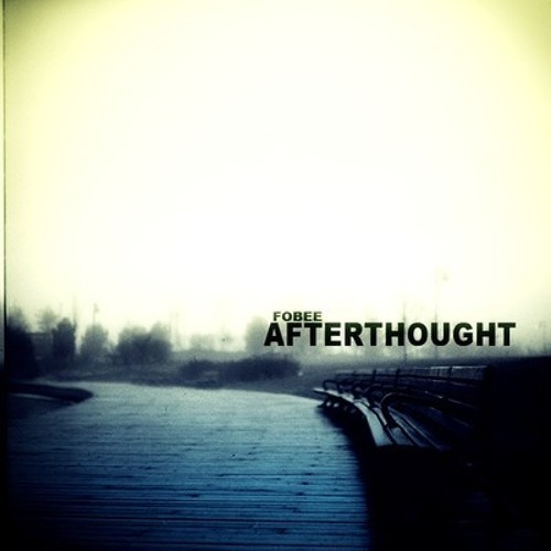 Fobee - Afterthought