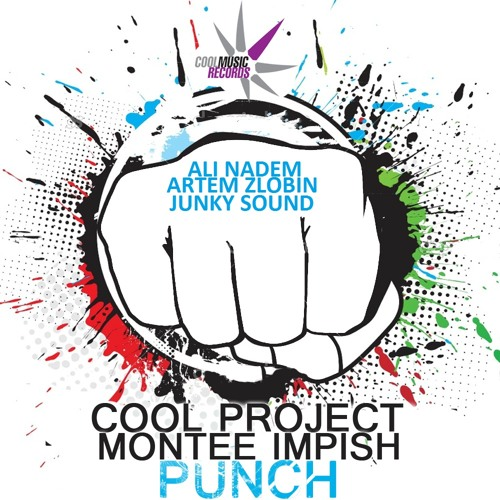 Cool Project & Montee Impish - Punch (Ali Nadem,Artem Zlobin,Junky Sound remixes)Cool Music Records