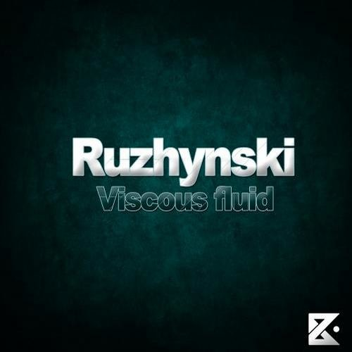 Ruzhynski - Viscous fluid (Original mix)