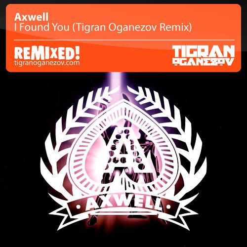 Axwell - I Found You (Tigran Oganezov Remix) Judge Jules, BBC Radio1
