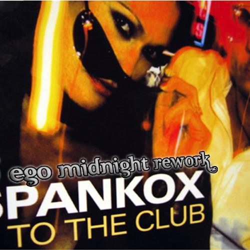 Spankox - To The Club ( D-ego MidNight ReWork )