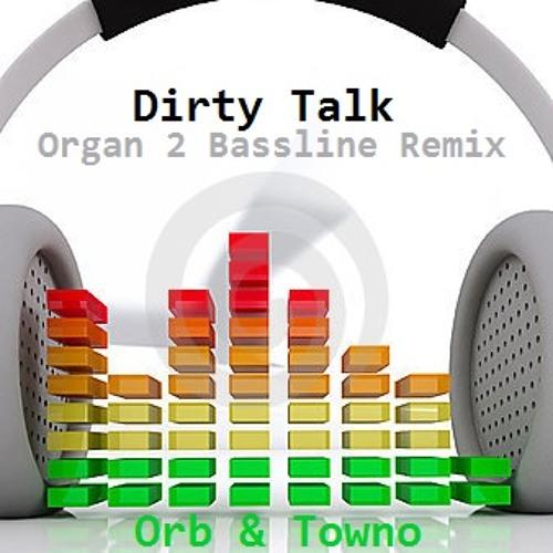 Orb & Towno - Dirty Talk