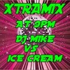XTRAMIX DJ MIKE vs ICE CREAM