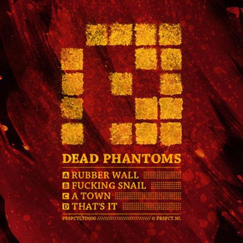 Dead Phantoms - Rubber Wall
