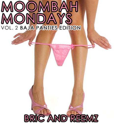 Moombah Mondays - Vol 2 - Baja Panties Edition