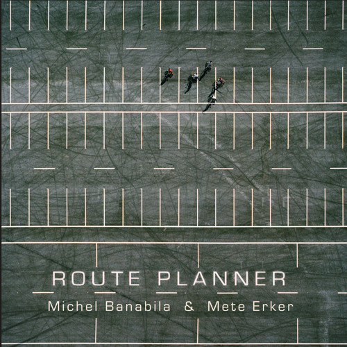 Michel Banabila & Mete Erker: Read My Lips (Route Planner Mix)