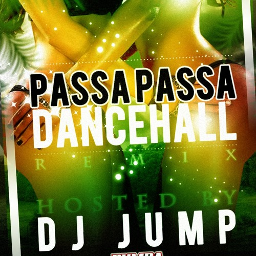 PASSA PASSA DANCEHALL hosted by - dj.JUMP