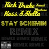 Rick Ross-Stay Schemin Remix Ft. Drake, S.Stella & French Montana