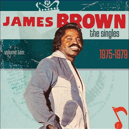 James Brown - The Singles, Volume 10 1975-1979)