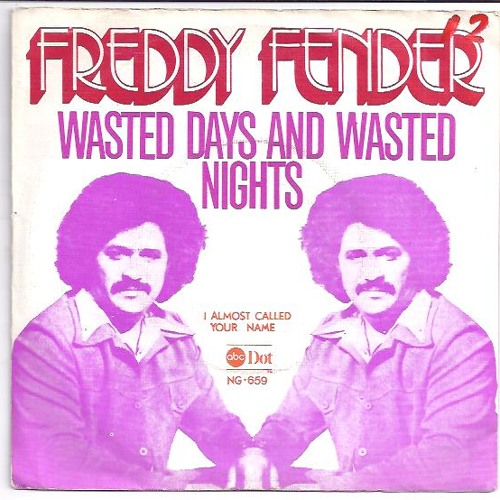 """""""Wasted Days and Wasted Nights"""" - Freddy Fender (vinyl)"""