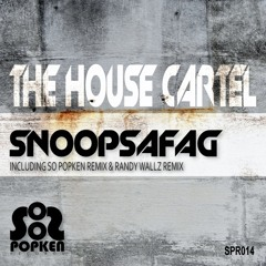 Snoopsafag (So Popken Remix) - The House Cartel (Preview)