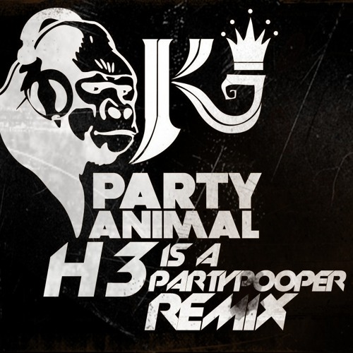 K-Town Clan - Party Animal (H3 is a Party Pooper Remix)