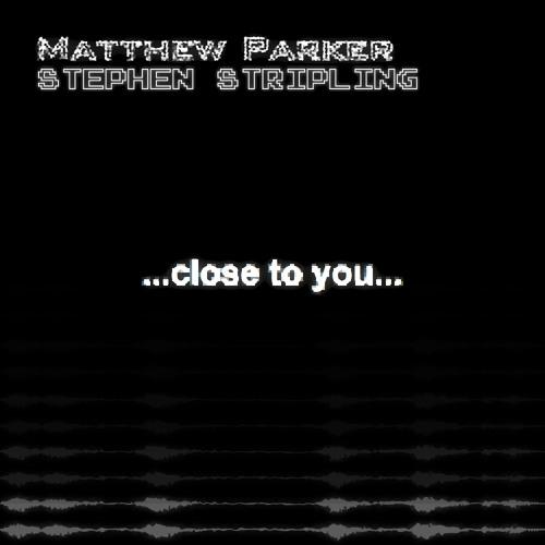 Close to You [Stephen Stripling & Matthew Parker Original Mix] (on iTunes)