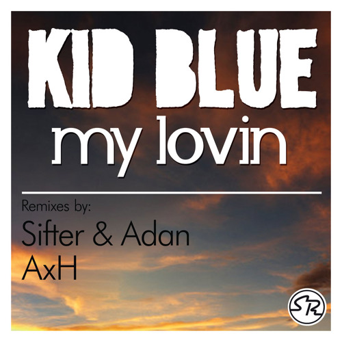 Kid Blue - My Lovin - (TASTER) *STURDY004 - OUT NOW*