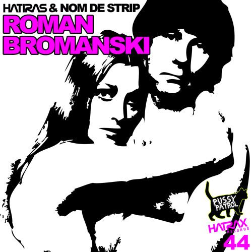 Hatiras + Nom De Strip - Roman Bromanski