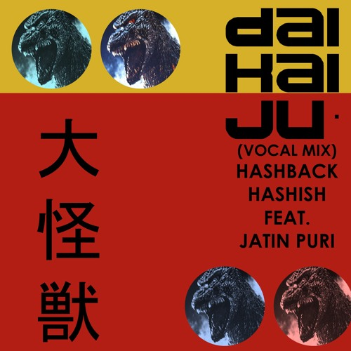 Daikaijū (Vocal Mix) - Hashback Hashish feat. Jatin Puri