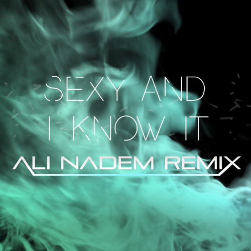LMFAO - Sexy And I Know It (Ali Nadem Remix) [BUY = FREE DOWNLOAD]