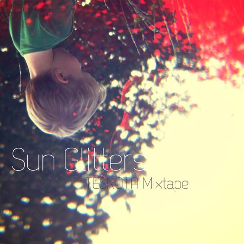 Sun Glitters // TESNOTA Mixtape