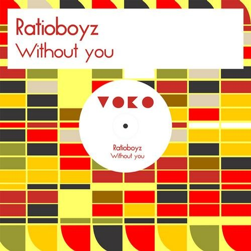 ratioboyz -  Without You  ( Original mix - voko recordings )