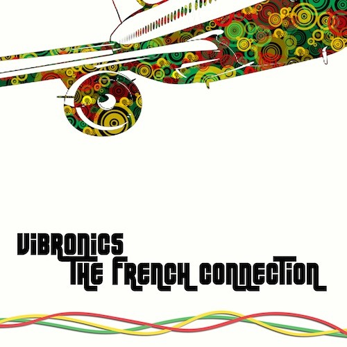 Vibronics presents The French Connection - New Album for 2012