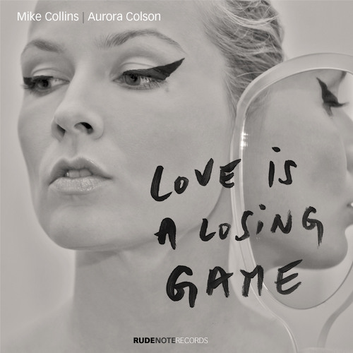 Love Is A Losing Game - Mike Collins & Aurora Colson