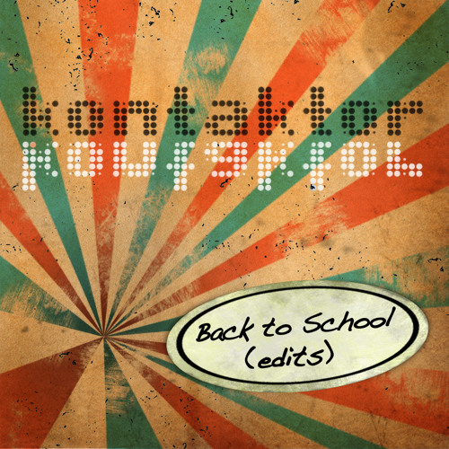 Back to school (kontaktor's Sing-Along Edit)
