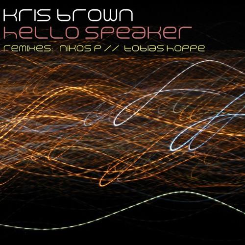 Kris Brown - Hello Speaker (Nikos P Remix) Preview