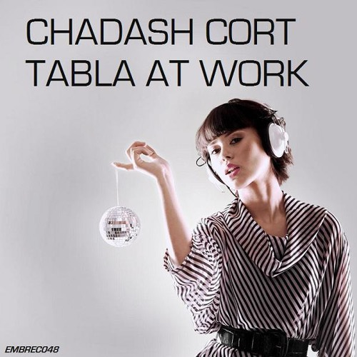 Chadash Cort - Tabla at Work(Radio Edit)