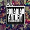 XV- Squarian Anthem ft. Sez Batters