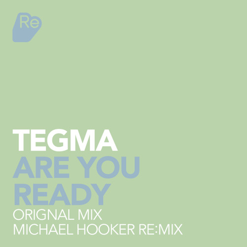 Tegma - Are you ready [Re:Sound Records]