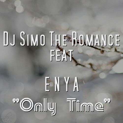 Dj Simo The Romance feat. ENYA - Only Time (Perfect Rmx 2011)