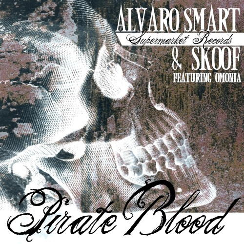 Alvaro Smart & Skoof (feat. Omonia) - Pirate Blood [Supermarket Records]