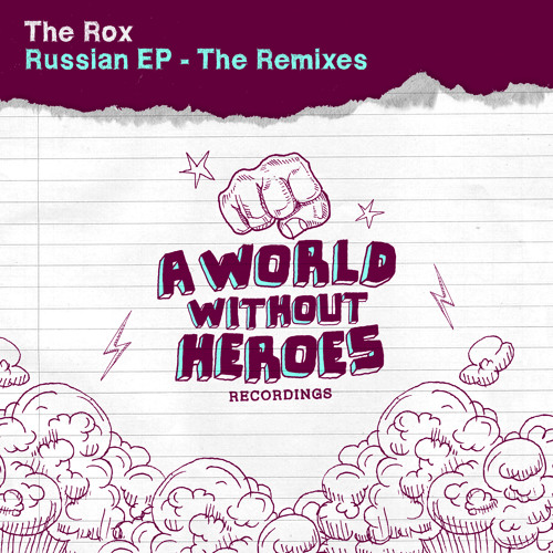 The Rox - Kisel (PTN Remix) [A WORLD WITHOUT HEROES]