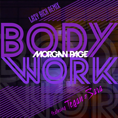 Body Work feat. Tegan & Sara (Lazy Rich Remix)