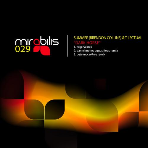 MIRABILIS 029: Summer (Brendon Collins) & T-lectual 'Dark Horse' (Pete McCarthey remix) LO Q CLIP